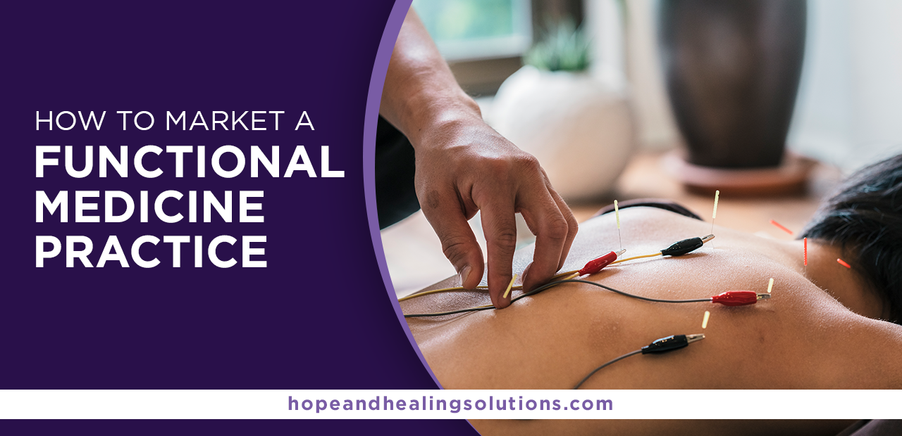 How to Market a Functional Medicine Practice